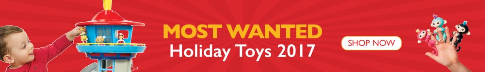Most Wanted Toys for Holidays 2017