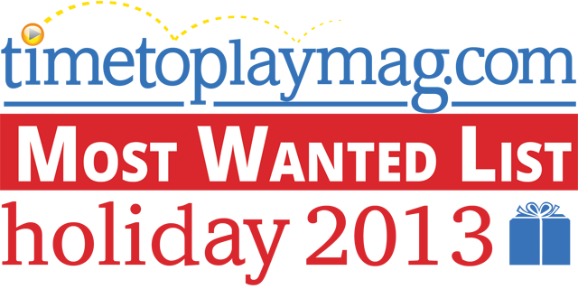TimetoPlayMag.com's Most Wanted: Holiday 2013