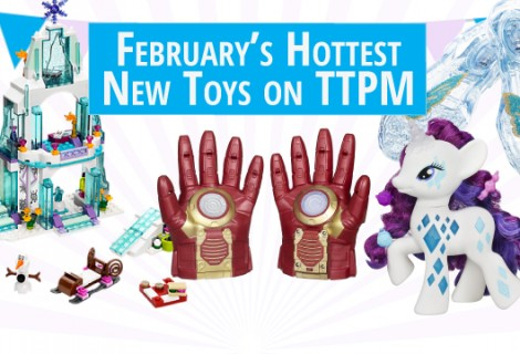 February's Hottest New Toys on TTPM