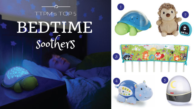 Top 5 Bedtime Soothers