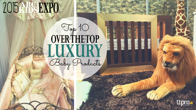 ABC Kids Expo 2015 Top 10 Over-the-Top Luxury Baby Products