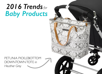 First Look: 2016 Trends in Baby Products