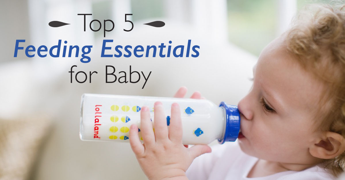 Top 5 Feeding Essentials