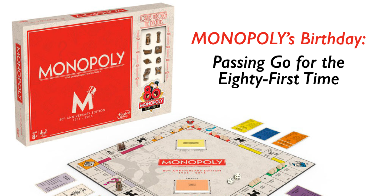 Monopoly's Birthday—Passing Go for the Eighty-First Time