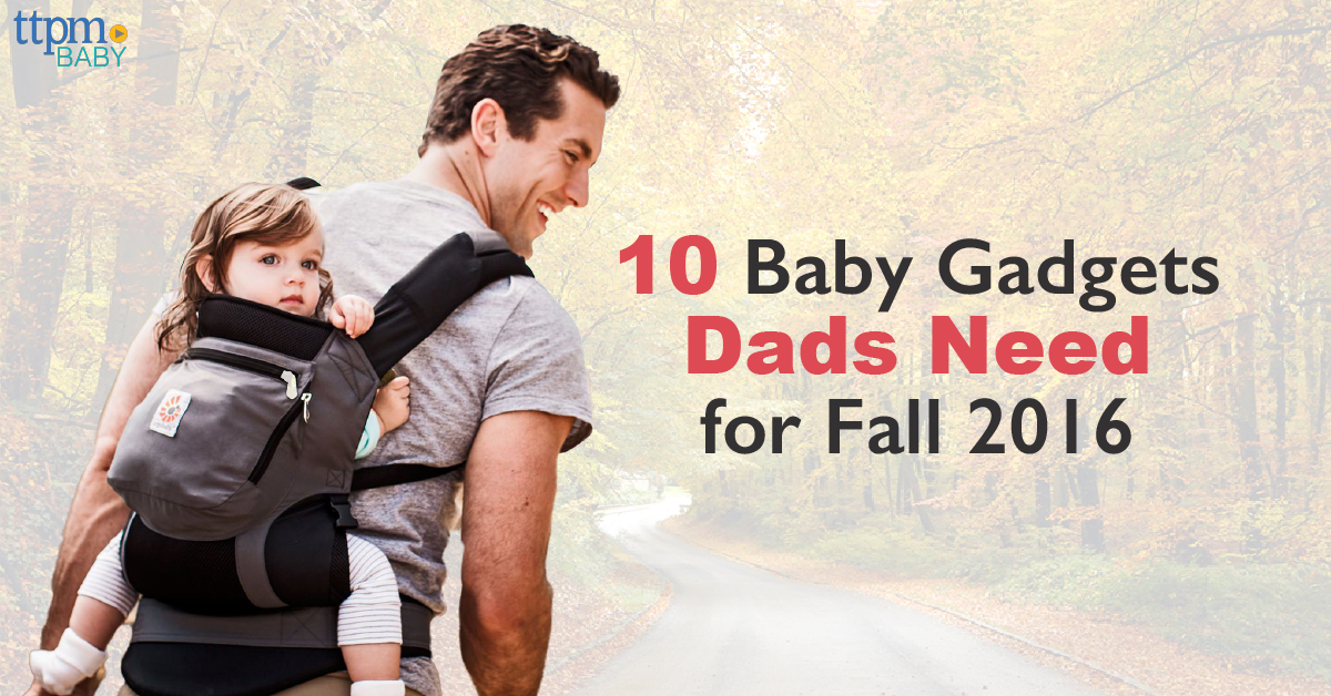 10 Fall-Fueled Baby Gadgets Dads Need for 2016