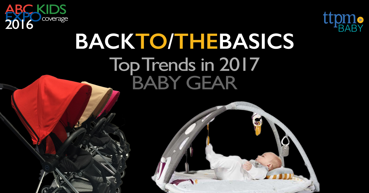 Back to the Basics: Beautiful Baby Gear for 2017