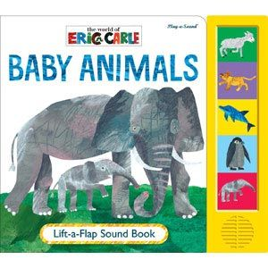 The World of Eric Carle Baby Animals Lift-a-Flap Sound Book