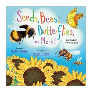 Seeds, Bees, Butterflies and More!: Poems for Two Voices